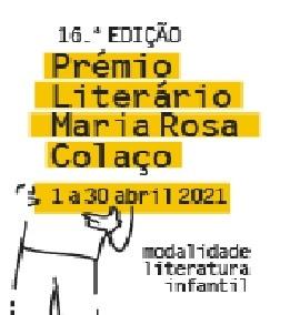 16ª edição  do «Concurso Prémio Literário Maria Rosa Colaço 2021 - Literatura Infantil»