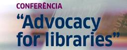 Conferência «Advocacy for Libraries»